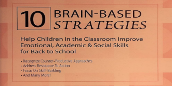 10 Brain-Based Strategies to Help Children in the Classroom