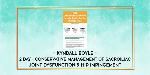 $119. 2 DAY Conservative Management of Sacroiliac Joint Dysfunction & Hip Impingement - Kyndall Boyle