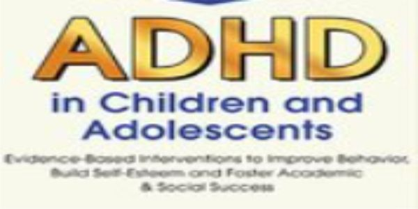 $77 2-Day Certificate Course: ADHD in Children and Adolescents: Evidence-Based Interventions to Improve Behavior, Build Self-Esteem and Foster Academic & Social Success - Sharon Saline