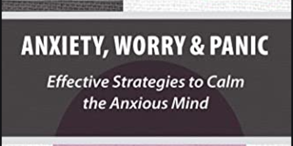 77$. Anxiety, Worry & Panic Effective Strategies to Calm the Anxious Mind (1)