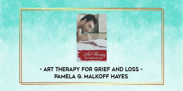 77$, Art Therapy for Grief and Loss - Pamela G. Malkoff Hayes