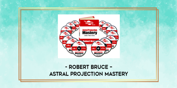 44$. Astral Projection Mastery – Robert Bruce