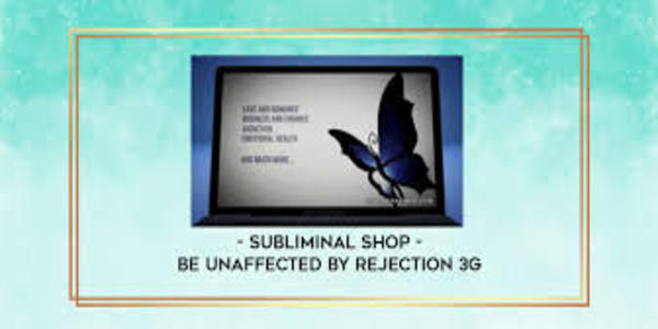17$. Be Unaffected By Rejection 3G – Subliminal Shop