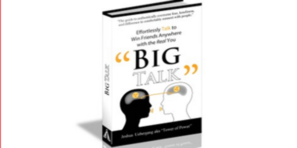 27$. Big Talk Effortlessly Talk to Win Friends Anywhere With the Real You – Joshua Uebergang