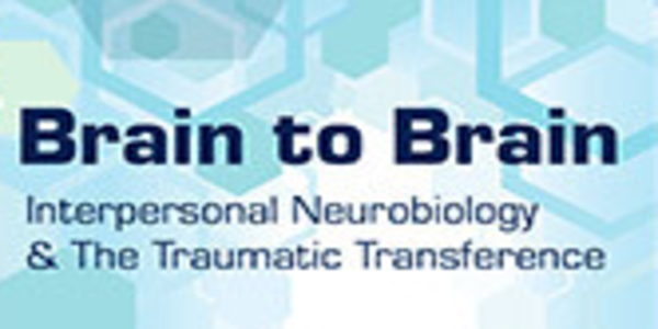 22$. Brain to Brain Interpersonal Neurobiology &The Traumatic Transference - Janina Fisher