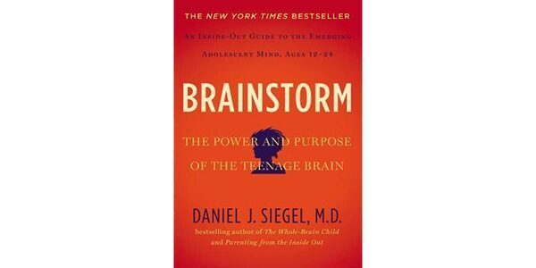 77$. Brainstorm A Clinician's Guide to the Changing and Challenging Adolescent Brain - Daniel J. Siegel