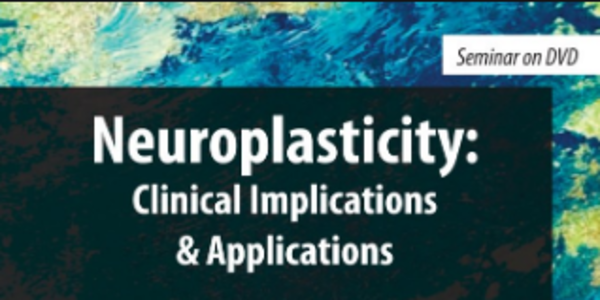 27$. Clinical Implications and Applications of Neuroplasticity