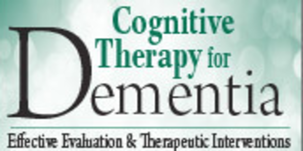 77$. Cognitive Therapy for Dementia Effective Evaluation & Therapeutic Interventions - Peter R. Johnson