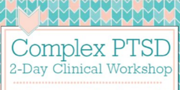 117$. Complex PTSD Clinical Workshop A Comprehensive Approach to Accurately Assess and Effectively Treat Clients with Chronic, Repeated and.or Developmental Trauma - Arielle Schwartz