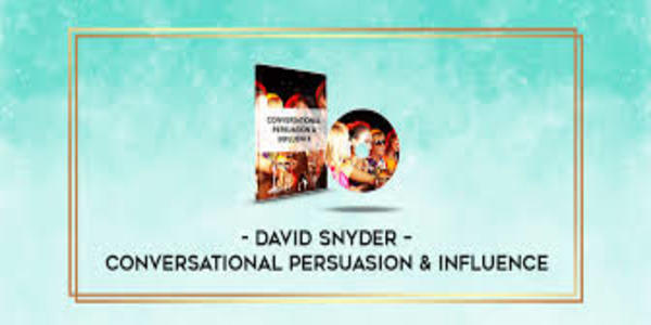 42$. Conversational Persuasion & Influence – David Snyder