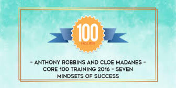 113$. Core 100 Training – Seven Mindsets of Success - Anthony Robbins, Chloe Madanes