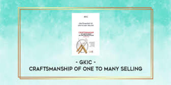 153$. Craftsmanship of One to Many Selling – GKIC