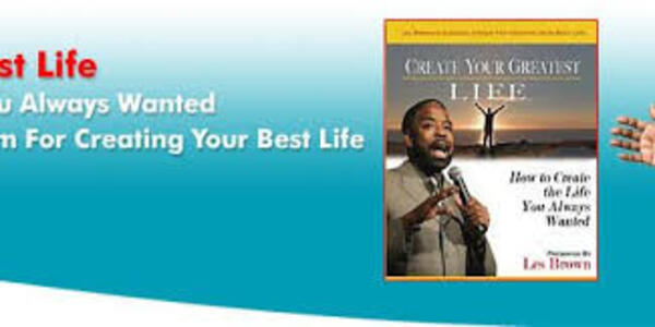 67$. Create Your Greatest Life – Les Brown