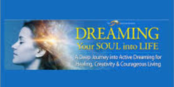 Dreaming 147$. Dreaming Your Soul into Life – Robert MossYour Soul into Life – Robert Moss