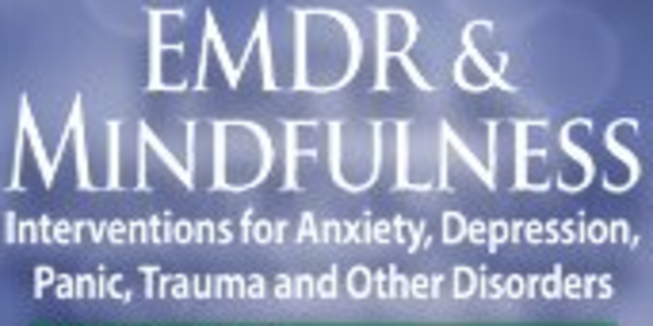 77$. EMDR & Mindfulness Interventions for Anxiety, Depression, Panic, Trauma, and Other Disorders - Jamie Marich