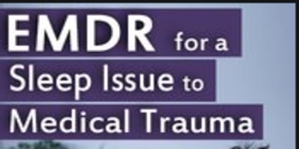 17$. EMDR for a Sleep Issue Related to Medical Trauma - Laurel Parnell
