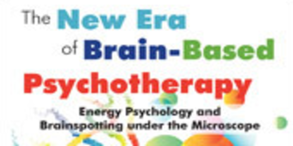 27$. Energy Psychology and Brainspotting under the Microscope The New Era of Brain-Based Psychotherapy - David Feinstein , David Grand & Stephen Porges