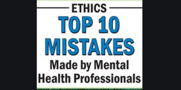 37$. Ethics: Top 10 Mistakes Made by Mental Health Professionals *Pre-Order* - Frederic G. Reamer