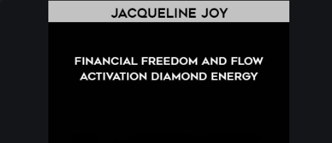 30$. Financial Freedom and Flow Activation - Jacqueline Joy