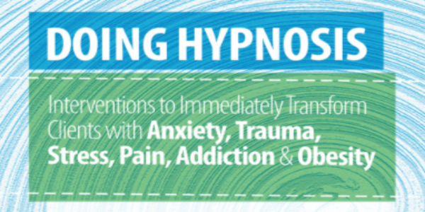$62. Interventions to Immediately Transform Clients with Anxiety, Trauma