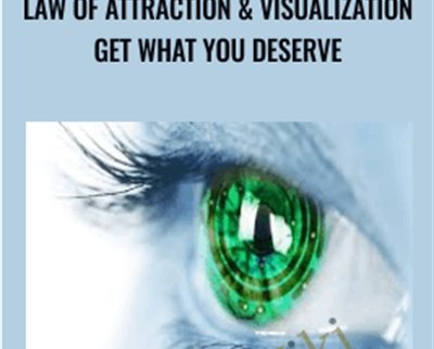 Law of Attraction & Visualization: Get What You Deserve - Flavio Balerini