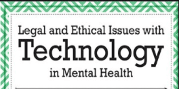 Legal and Ethical Issues with Technology in Mental Health - Joni Gilbertson