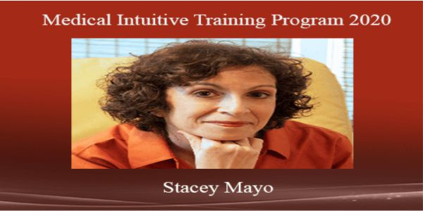 $55 Medical Intuitive Training Program 2020 - Stacey Mayo