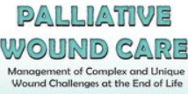 $44 Palliative Wound Care: Management of Complex and Unique Wound Challenges at the End of Life - Laurie Klipfel