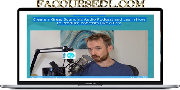 Podcast Production Course - Mike Russell