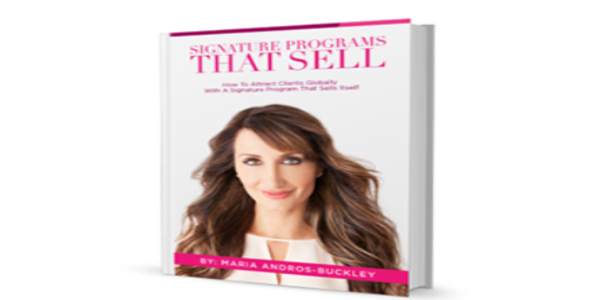 137$. Signature Programs That Sell – Maria Andros Buckley
