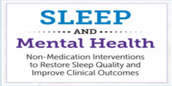 37$. Sleep and Mental Health Non-Medication Interventions to Restore Sleep Quality and Improve Clinical Outcomes - Catherine Darley