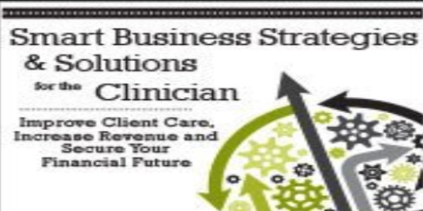 77$. Smart Business Strategies & Solutions for the Clinician Improve Client Care, Increase Revenue, and Secure Your Financial Future - Howard Baumgarten