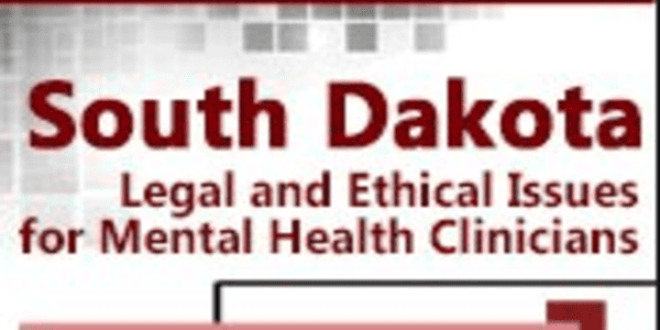 74$. South Dakota Legal & Ethical Issues for Mental Health Clinicians