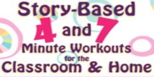 19$. Story-Based 4- and 7-Minute Workouts for the Classroom and Home - Teresa Garland