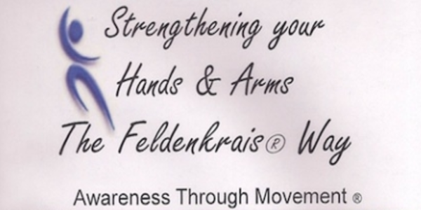 27$. Strengthening Your Hands and Arms the Feldenkrais Way - Donna Ray
