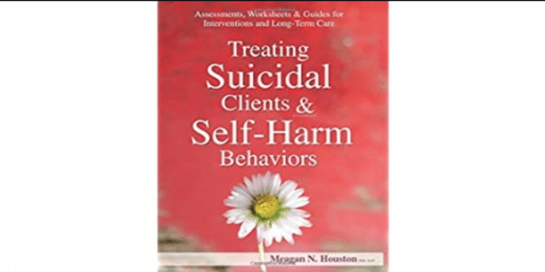 77$. Suicidal Clients and Self-Harm Behaviors Clinical Strategies to Confidently Address Two of the Most Daunting (and Potentially Lethal) Scenarios You'll Work With - Meagan N Houston