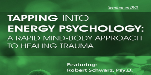 77$. Tapping into Energy Psychology Approaches for Trauma & Anxiety - Robert Schwarz