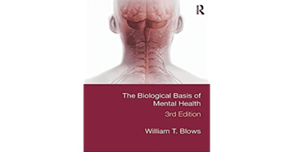 15$. The Biological Basis of Mental Health (3rd edition) – William T. Blows