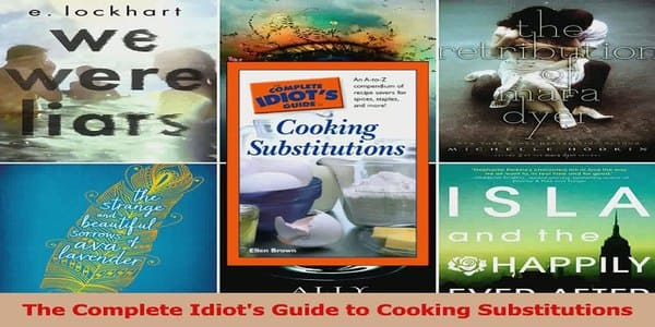 9$. The Complete Idiot's Guide to Cooking Substitutions - Ellen Brown