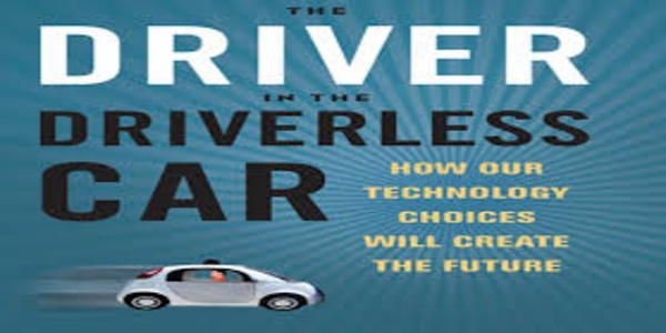6.8$. The Driver in the Driverless Car How Our Technology Choices Will Create the Future (1)