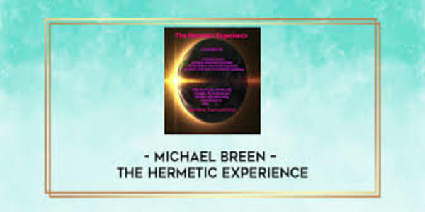 21$. The Hermetic Experience – Michael Breen