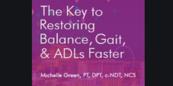15$. The Key to Restoring Balance, Gait, & ADLs Faster - Michelle Green