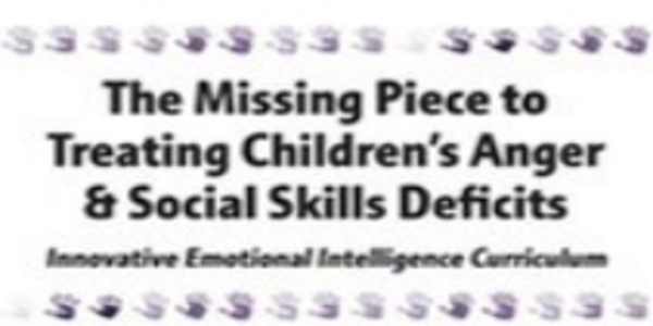 38$. The Missing Piece to Treating Children's Anger & Social Skills Deficits Innovative Emotional Intelligence Curriculum - Bryan Anderson