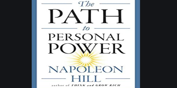 6.7$. The Path to Personal Power (The Mental Dynamite Series) - Napoleon Hill