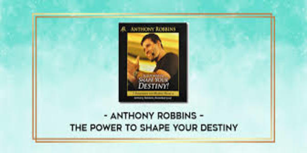 14$. The Power To Shape Your Destiny – Anthony Robbins