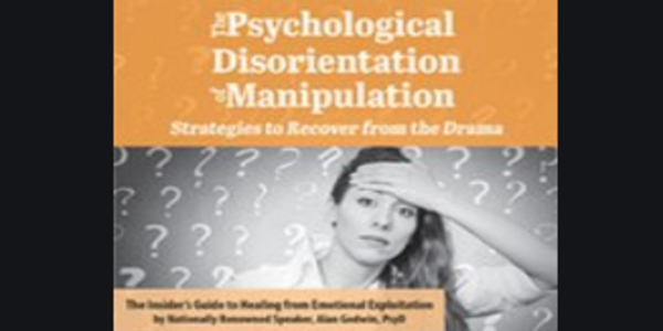 77$. The Psychological Disorientation of Manipulation Strategies to Recover from the Drama - Alan Godwin