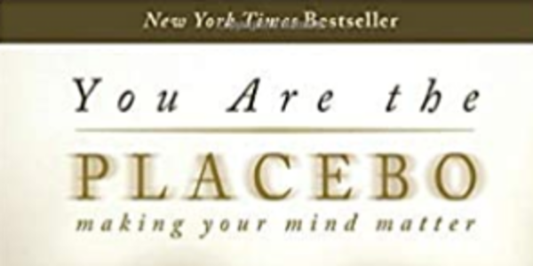You Are the Placebo – Making Your Mind Matte – Dr. Joe Dispenza