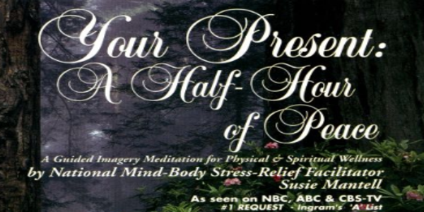 Your Present A Half-Hour of Peace - Susie Mantell