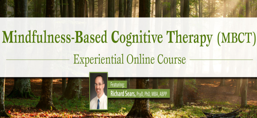 57$. Mindfulness-Based Cognitive Therapy (MBCT) Certificate Course – Richard Sears