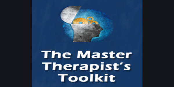 The Master Therapist's Toolkit Expert approaches for challenging case
